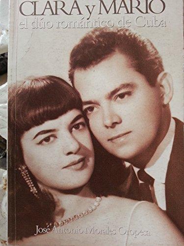 Clara Y Mario.el Duo Romantico De Cuba.duo Musical De Clara Morales Y Mario Rodriguez,biografia.