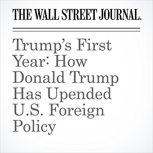 Trump's First Year: How Donald Trump Has Upended U.S. Foreign Policy copertina