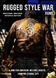 Rugged Style War―Rome: WWII-Era American Military Jackets from the Eternal City