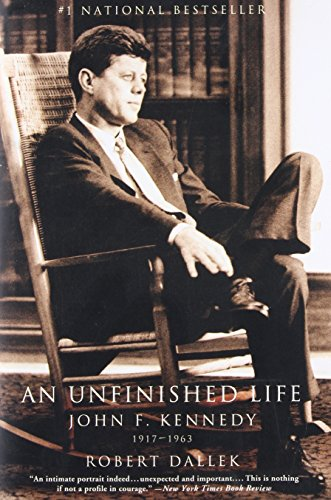Compare Textbook Prices for An Unfinished Life: John F. Kennedy, 1917 - 1963 Reprint Edition ISBN 9780316907927 by Dallek, Robert