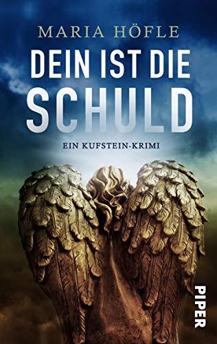 Dein ist die Schuld (Dorothea Keusch ermittelt 1): Ein Kufstein-Krimi