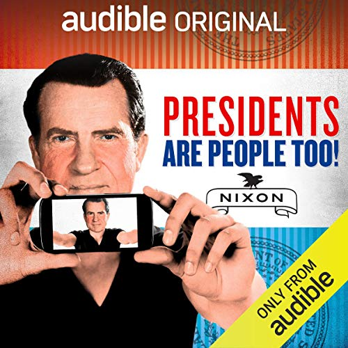 Ep. 12: Richard Nixon (Presidents Are People Too) audiobook cover art