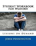 Student Workbook for Wonder: Lessons on Demand