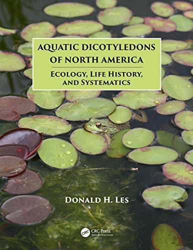 Aquatic Dicotyledons of North America: Ecology, Life History, and Systematics (English Edition)