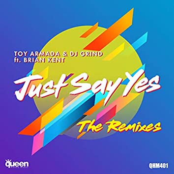 Just Say Yes (The Remixes)