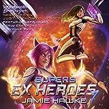Supers: Ex Heroes, Book 7