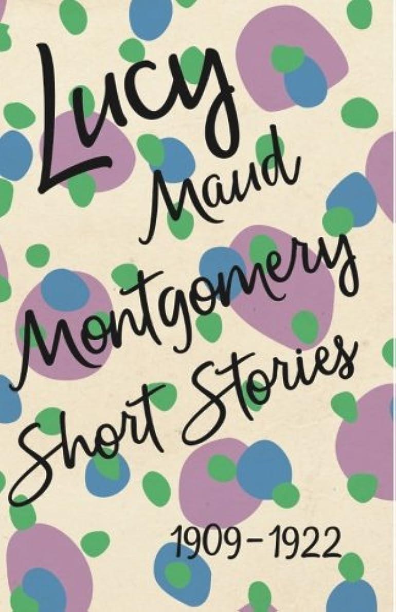 対サイクロプス来てLucy Maud Montgomery Short Stories, 1909 to 1922