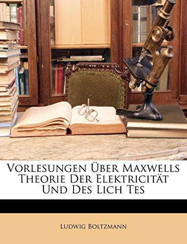 Boltzmann, L: Vorlesungen über Maxwells Theorie der Elektric