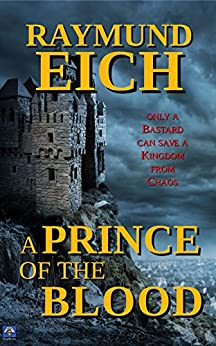 A Prince of the Blood by [Raymund Eich]