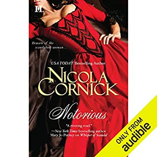 Notorious                   By:                                                                                                                                 Nicola Cornick                               Narrated by:                                                                                                                                 Katherine Kellgren                      Length: 9 hrs and 16 mins     145 ratings     Overall 3.6