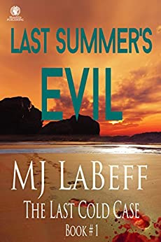 Last Summer's Evil: The Last Cold Case #1 by [MJ LaBeff]
