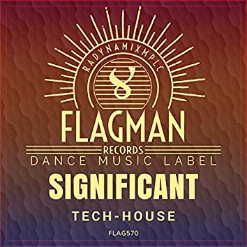 Significant Tech House