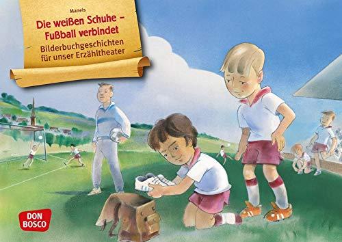 Die weißen Schuhe – Fußball verbindet. Kamishibai Bildkartenset. Entdecken. Erzählen. Begreifen: Bilderbuchgeschichten. (Bilderbuchgeschichten für unser Erzähltheater)