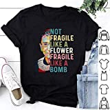 Vintage Notorious RBG - Ruth Bader Ginsburg Not Fragile Like A Flower Fragile Like A Bomb T-Shirt, Hoodie, Sweatshirt, LadiesShort
