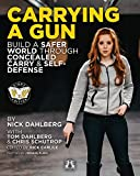 Carrying a Gun: Build a Safer World Through Concealed Carry and Self-Defense (Carlile Originals)