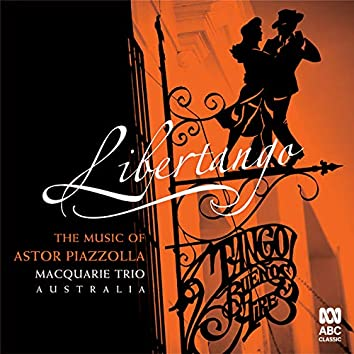 Libertango: The Music Of Astor Piazzolla