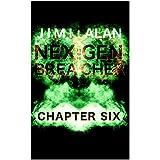 NEX GEN BREACHER: Chapter Six (English Edition)