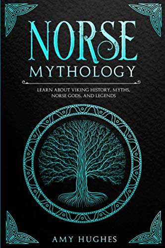 Norse Mythology: Learn about Viking History, Myths, Norse Gods, and Legends