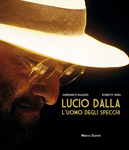 Lucio Dalla. L'uomo degli specchi