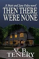 Then There Were None (Matt Foley/Sara Bradford)
