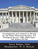 Investigations and research in Nevada by the Water Resources Division, U.S. Geological Survey, 1982: USGS Open-File Report 83-768