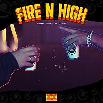 Fire N' High