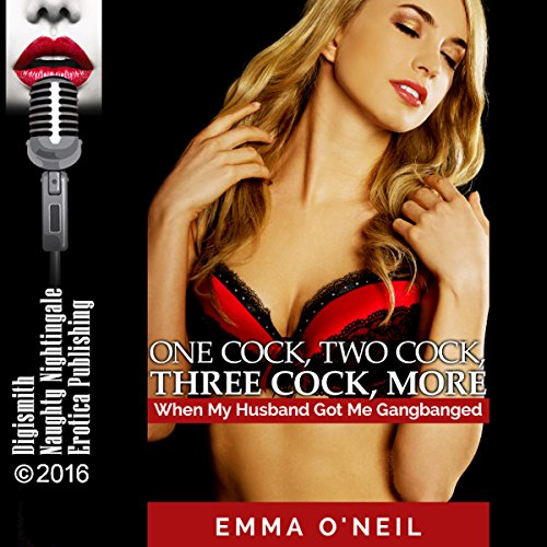One C--k, Two C--k, Three C--k, More: When My Husband Got Me Gangbanged cover art