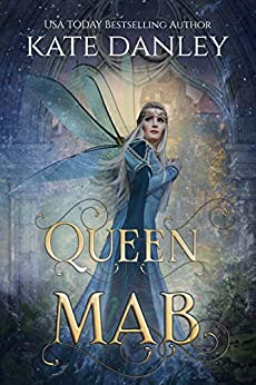 Queen Mab by [Kate Danley]