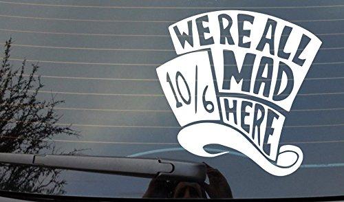 Alicia en el país de las maravillas «Were All Mad Here» adhesivo divertido para coche o furgoneta, ordenador portátil, ventana, adhesivo de vinilo