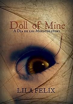 Doll of Mine by [Lila Felix]