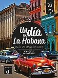 Un día en La Habana. Buch + Audio online: Un día, una ciudad, una historia. Buch + Audio online