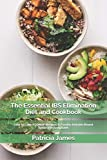 The Essential IBS Elimination Diet and Cookbook: Over 60 Low-FODMAP Recipes to Soothe Irritable Bowel Syndrome Symptoms