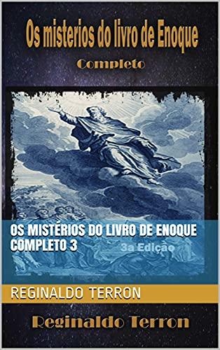 Os mistérios do Livro de Enoque completo 3 (Os misterios do livro de Enoque)