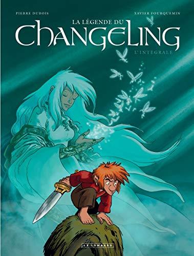Intégrale La Légende du Changeling - tome 0 - Intégrale La Légende du Changeling