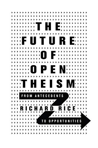 The Future of Open Theism: From Antecedents to Opportunities
