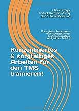 Konzentriertes & sorgfältiges Arbeiten für den TMS trainieren!: 32 komplette Testversionen trainieren und umfassende Einleitung zur richtigen ... - Infos und Vorbereitung) (German Edition)