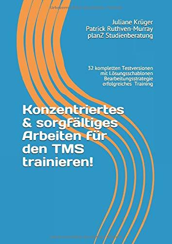Konzentriertes & sorgfältiges Arbeiten für den TMS trainieren!: 32 komplette Testversionen trainieren und umfassende Einleitung zur richtigen ... (TMS - Infos und Vorbereitung, Band 3)