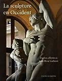 La sculpture en Occident - Etudes offertes à Jean-René Gaborit