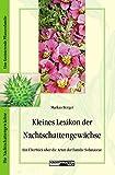 Kleines Lexikon der Nachtschattengewächse: Ein Überblick über die Arten der Familie Solanaceae