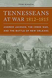 Best tennessee militia war of 1812 Reviews