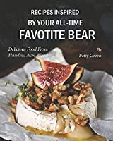 Recipes Inspired by Your All-time Favotite Bear: Delicious Food From Hundred Acre Wood