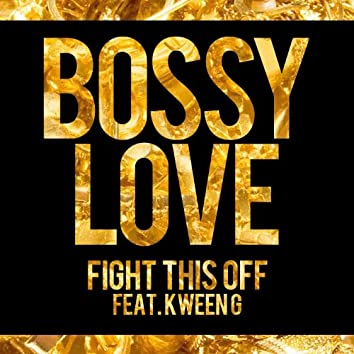 Fight This off (feat. Kween G)