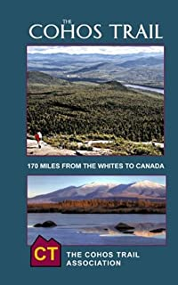 The Cohos Trail: 170-Miles of Hiking Trail from the Whites to Canada, 2017. Fourth Edition