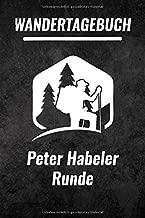Peter Habeler Runde Wandertagebuch: Das ultimative Wandertagebuch für Pilgerreisen - Peter Habeler Runde | Wanderrouten & Pilgerwege Notizen | 120 Seiten (German Edition)