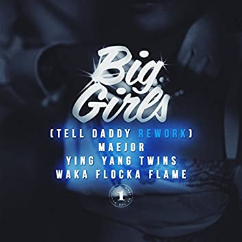 Big Girls (Tell Daddy Rework) (Feat. Ying Yang Twins & Waka Flocka Flame)