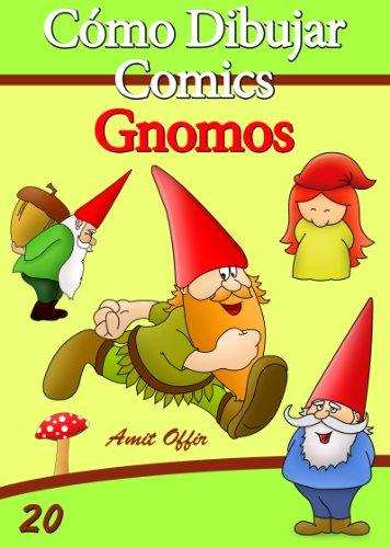 Cómo Dibujar Comics: Gnomos (Libros de Dibujo nº 20) (Spanish Edition)