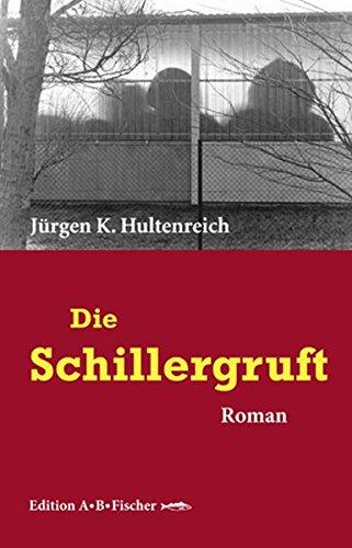 Die Schillergruft: Roman