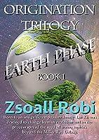 Origination Trilogy - Earth Phase