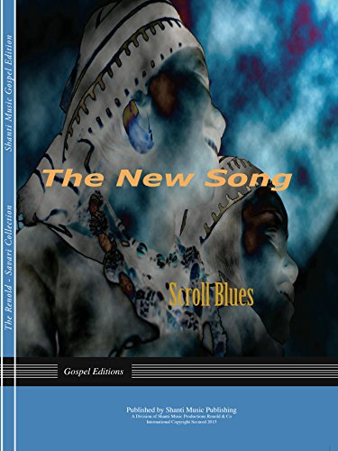 The New Song – Scroll Blues