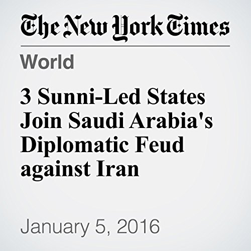 3 Sunni-Led States Join Saudi Arabia's Diplomatic Feud against Iran audiobook cover art